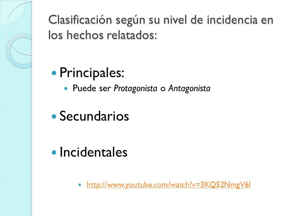 Clasificación según su nivel de incidencia en los hechos relatados: