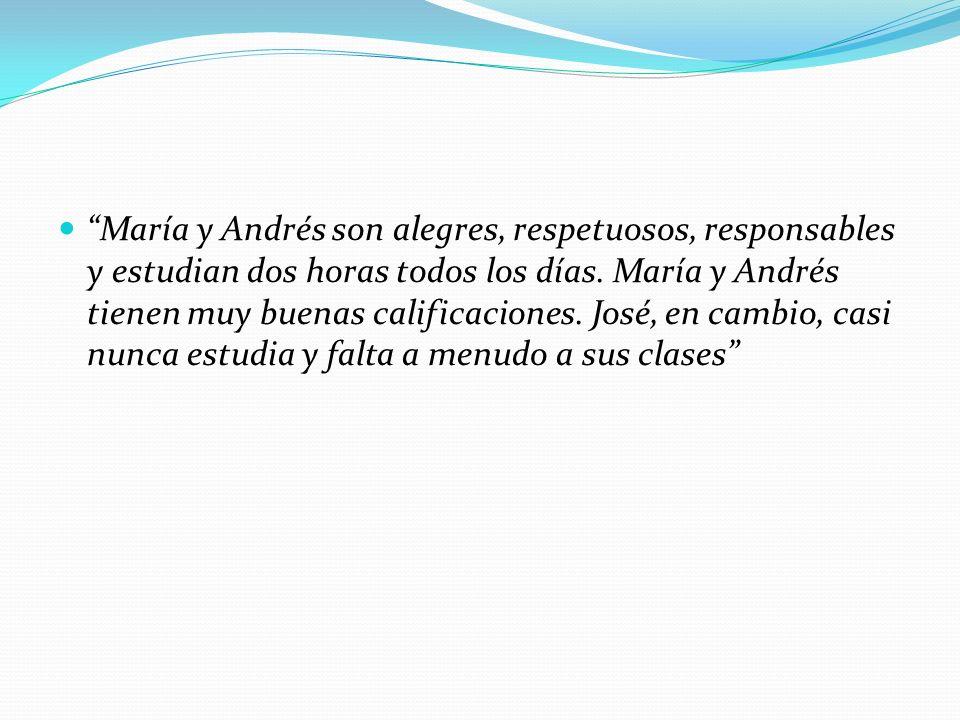 María y Andrés son alegres, respetuosos, responsables y estudian dos horas todos los días.