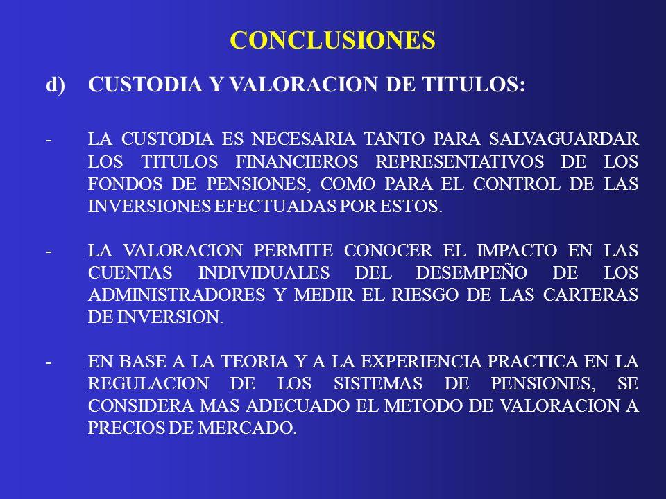 CONCLUSIONES d) CUSTODIA Y VALORACION DE TITULOS: