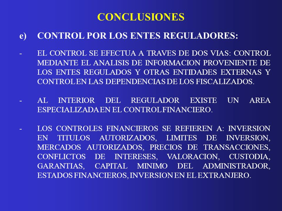 CONCLUSIONES e) CONTROL POR LOS ENTES REGULADORES: