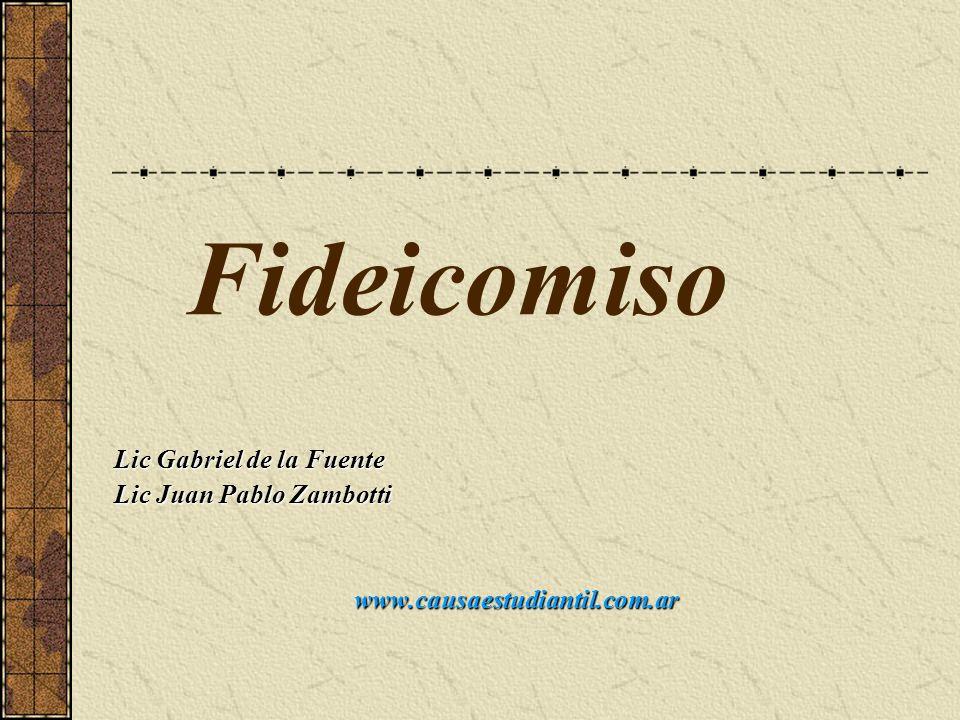 Fideicomiso Lic Gabriel de la Fuente Lic Juan Pablo Zambotti