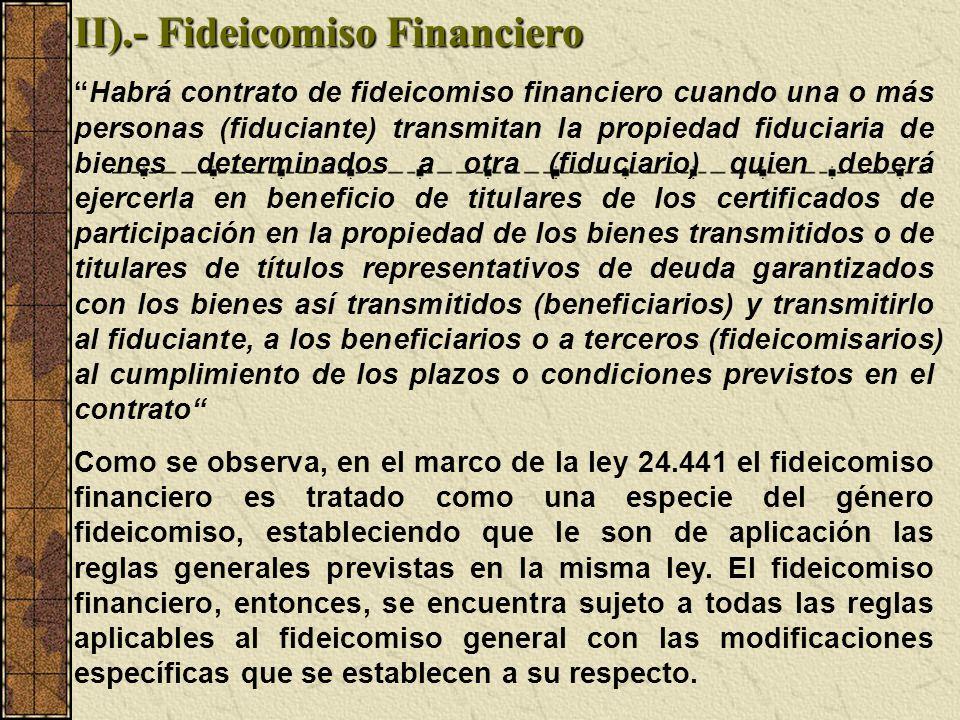 II).- Fideicomiso Financiero