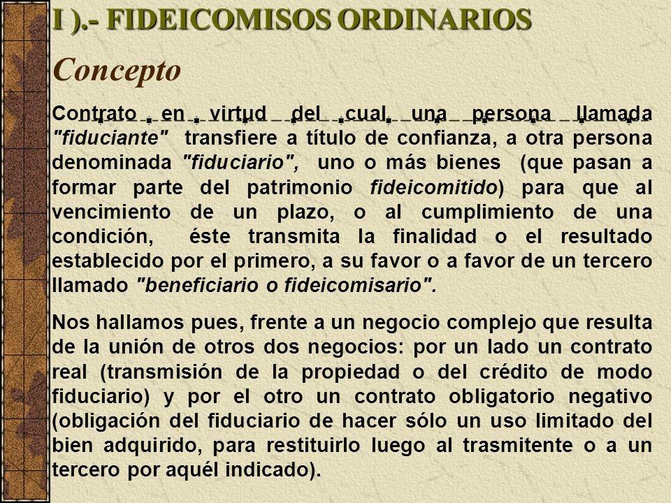Concepto I ).- FIDEICOMISOS ORDINARIOS