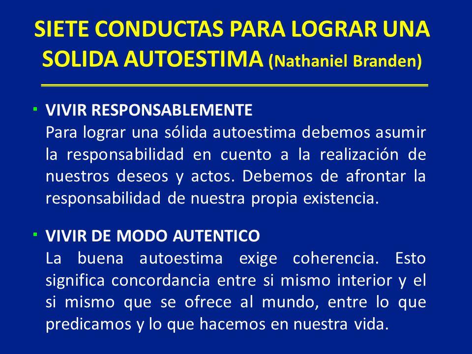 SIETE CONDUCTAS PARA LOGRAR UNA SOLIDA AUTOESTIMA (Nathaniel Branden)