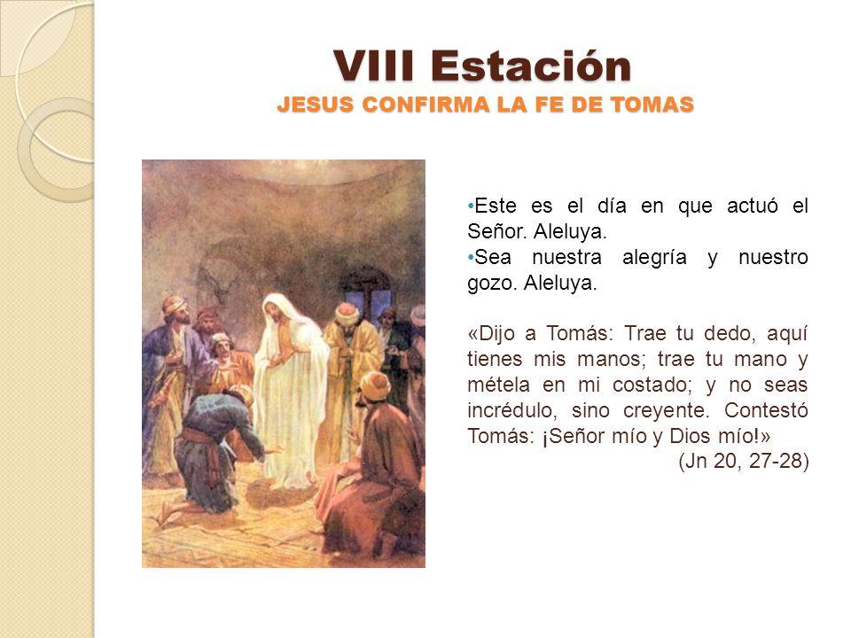 VIII Estación JESUS CONFIRMA LA FE DE TOMAS