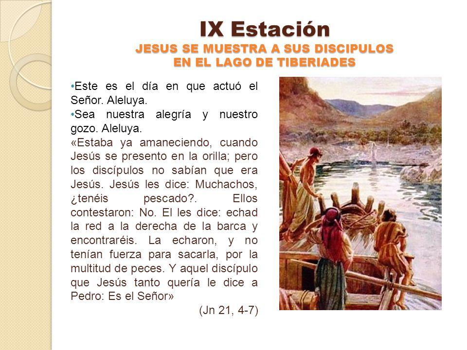 IX Estación JESUS SE MUESTRA A SUS DISCIPULOS EN EL LAGO DE TIBERIADES