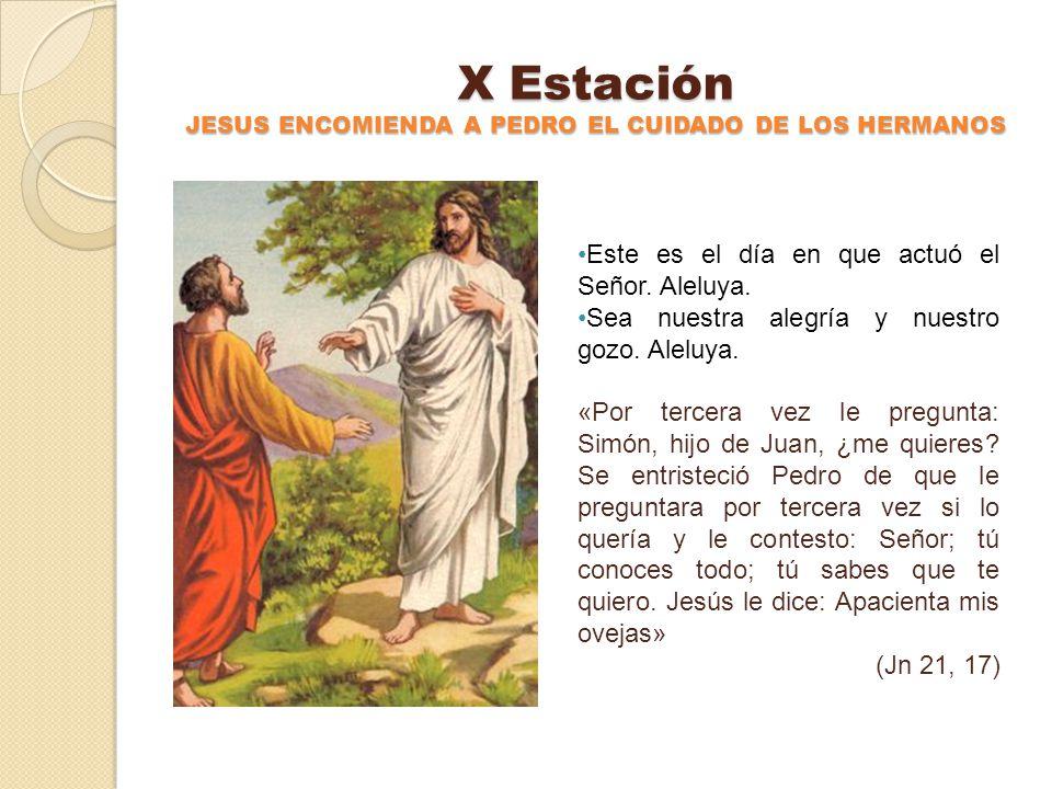 X Estación JESUS ENCOMIENDA A PEDRO EL CUIDADO DE LOS HERMANOS