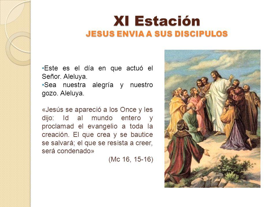 XI Estación JESUS ENVIA A SUS DISCIPULOS