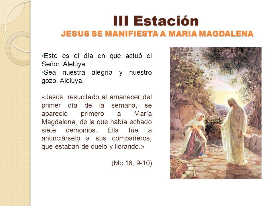 III Estación JESUS SE MANIFIESTA A MARIA MAGDALENA