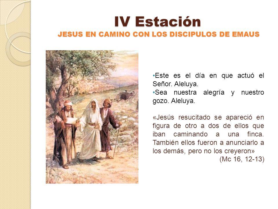 IV Estación JESUS EN CAMINO CON LOS DISCIPULOS DE EMAUS