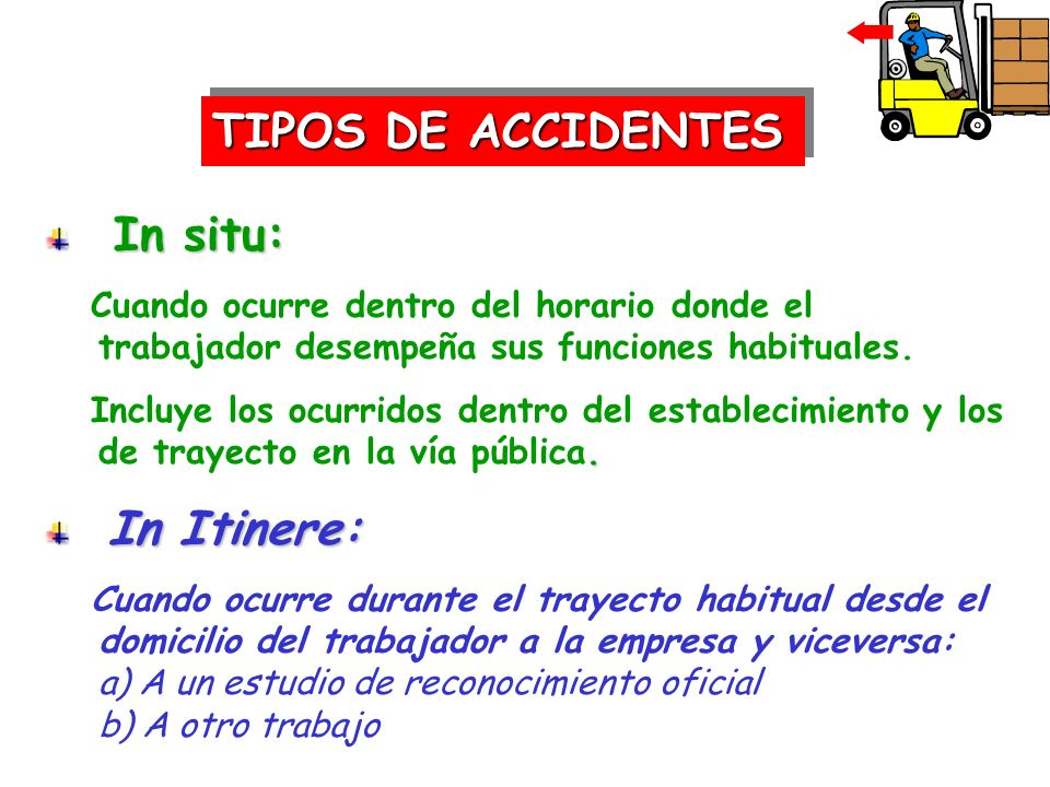 TIPOS DE ACCIDENTES In situ: