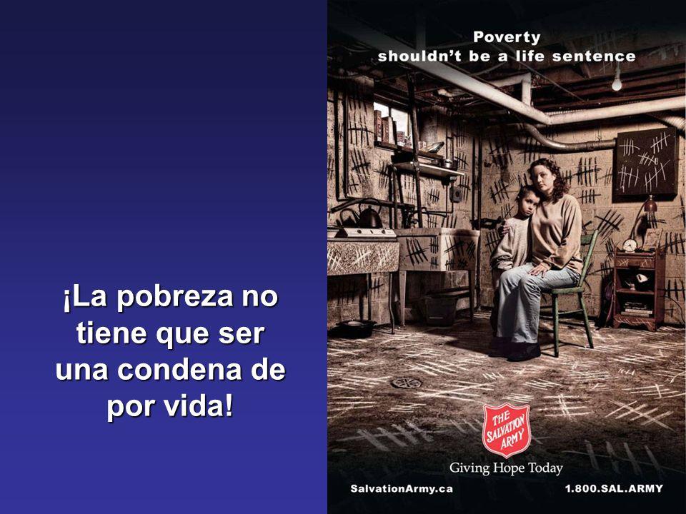 ¡La pobreza no tiene que ser una condena de por vida!
