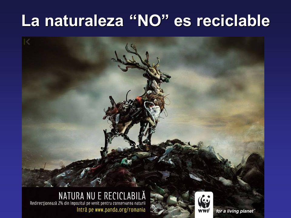 La naturaleza NO es reciclable