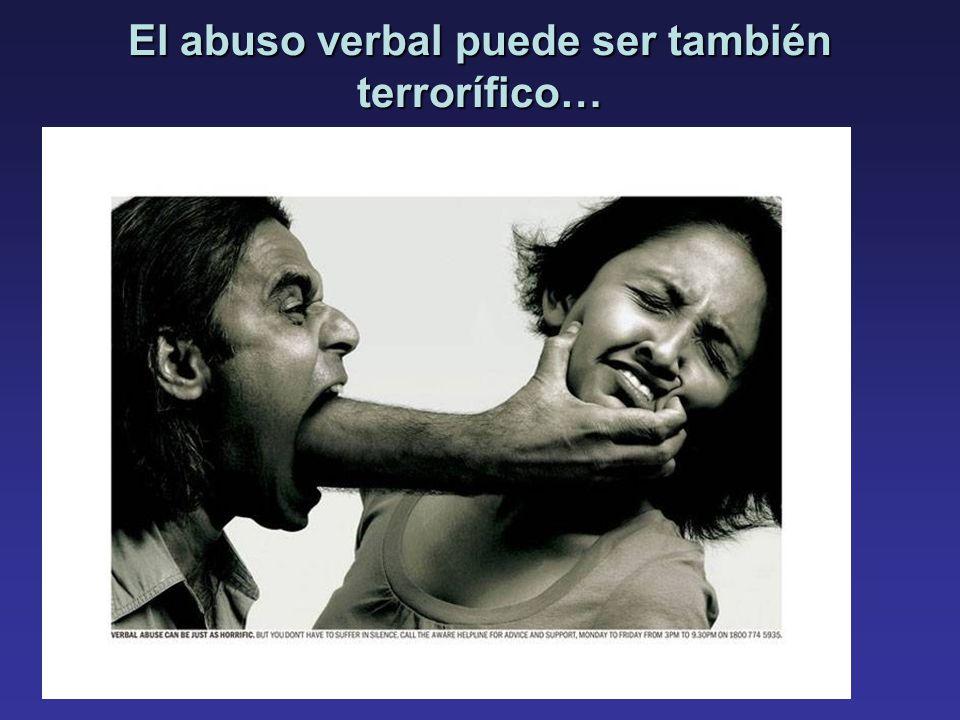 El abuso verbal puede ser también terrorífico…