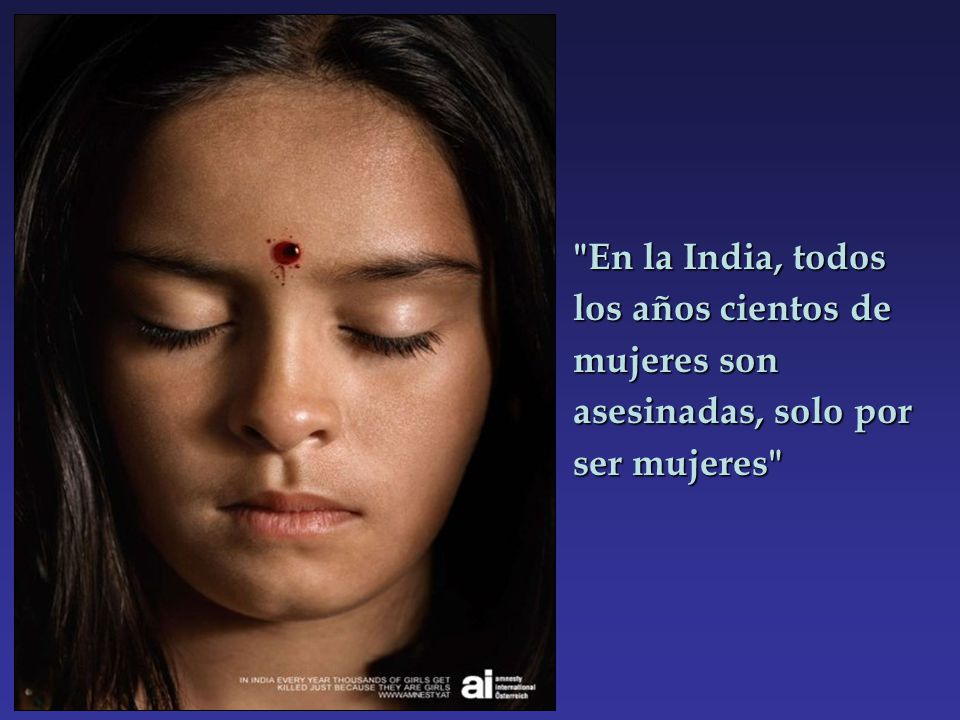En la India, todos los años cientos de mujeres son asesinadas, solo por ser mujeres
