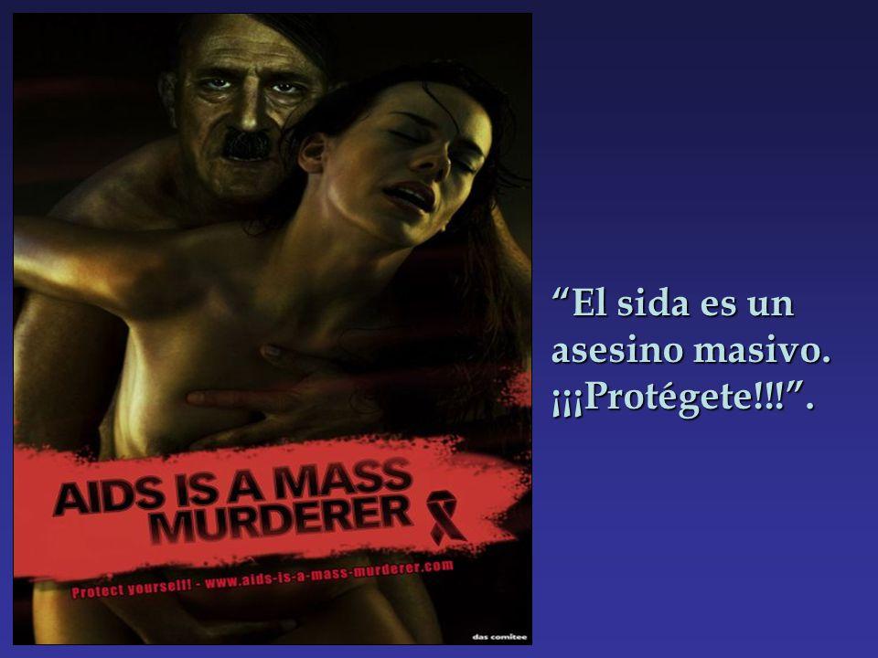 El sida es un asesino masivo. ¡¡¡Protégete!!! .