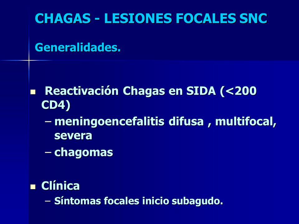CHAGAS - LESIONES FOCALES SNC Generalidades.
