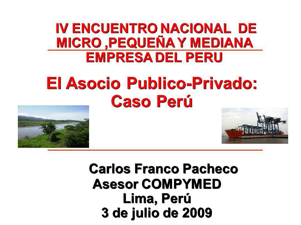 El Asocio Publico-Privado: Caso Perú Carlos Franco Pacheco