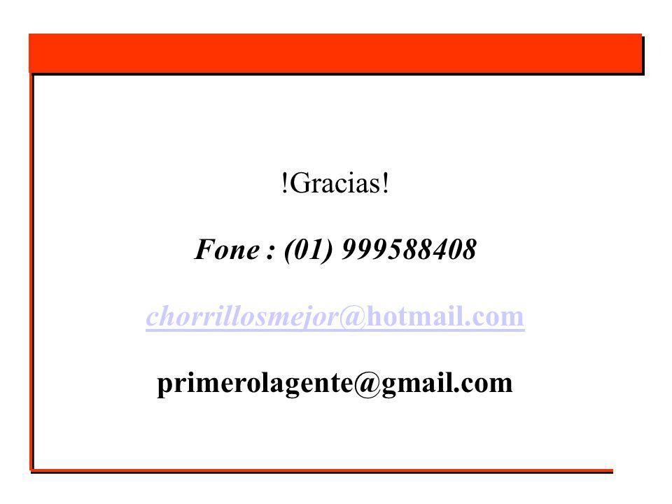 !Gracias! Fone : (01) 999588408 chorrillosmejor@hotmail.com primerolagente@gmail.com