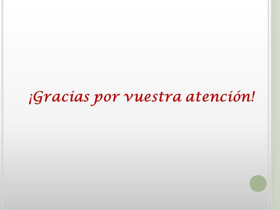 ¡Gracias por vuestra atención!