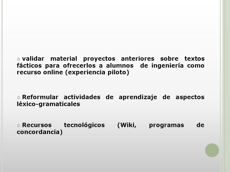 validar material proyectos anteriores sobre textos fácticos para ofrecerlos a alumnos de ingeniería como recurso online (experiencia piloto)