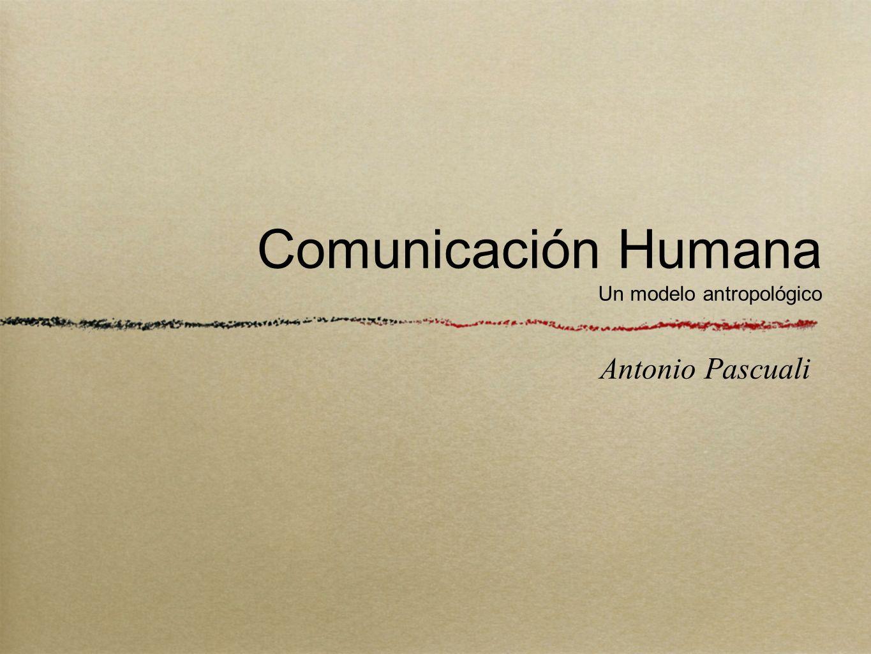Comunicación Humana Un modelo antropológico