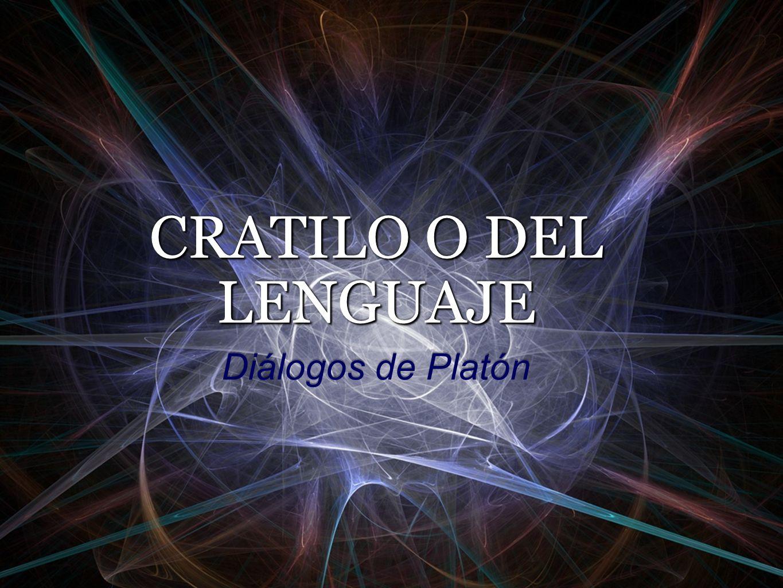CRATILO O DEL LENGUAJE Diálogos de Platón