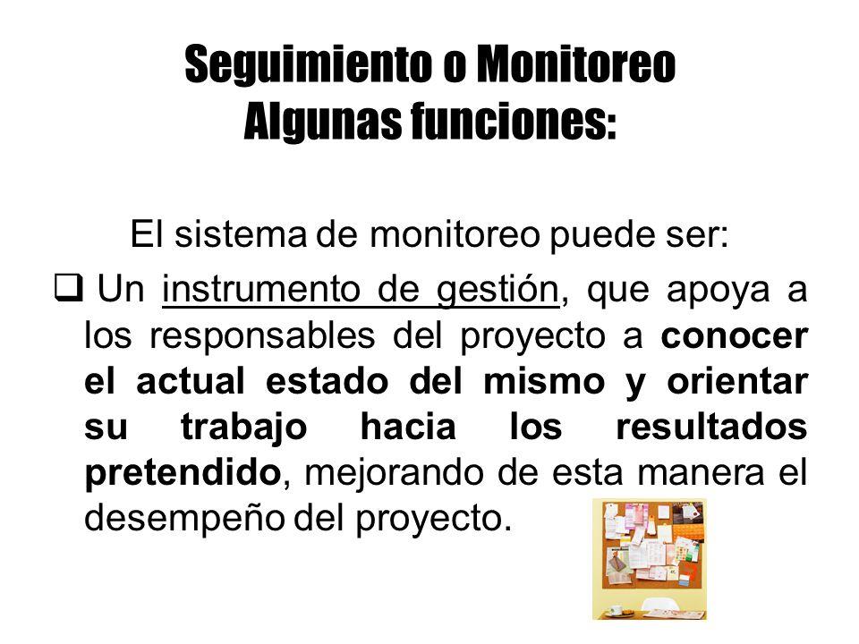 Seguimiento o Monitoreo Algunas funciones:
