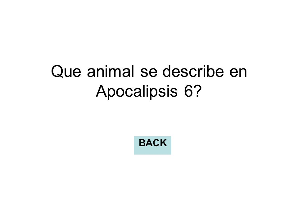 Que animal se describe en Apocalipsis 6