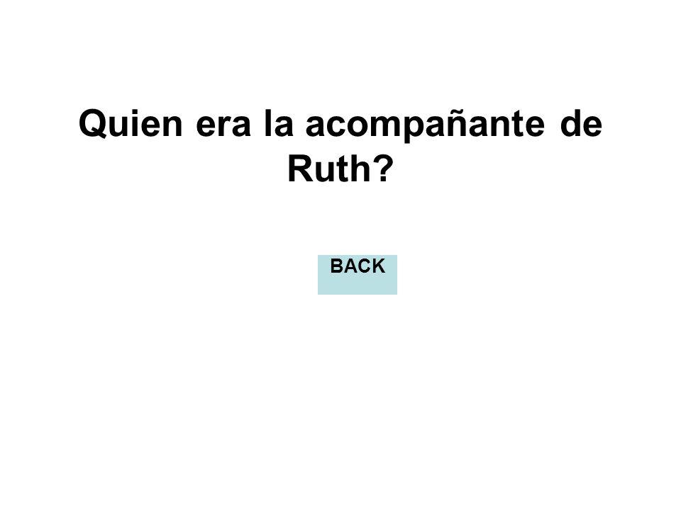 Quien era la acompañante de Ruth