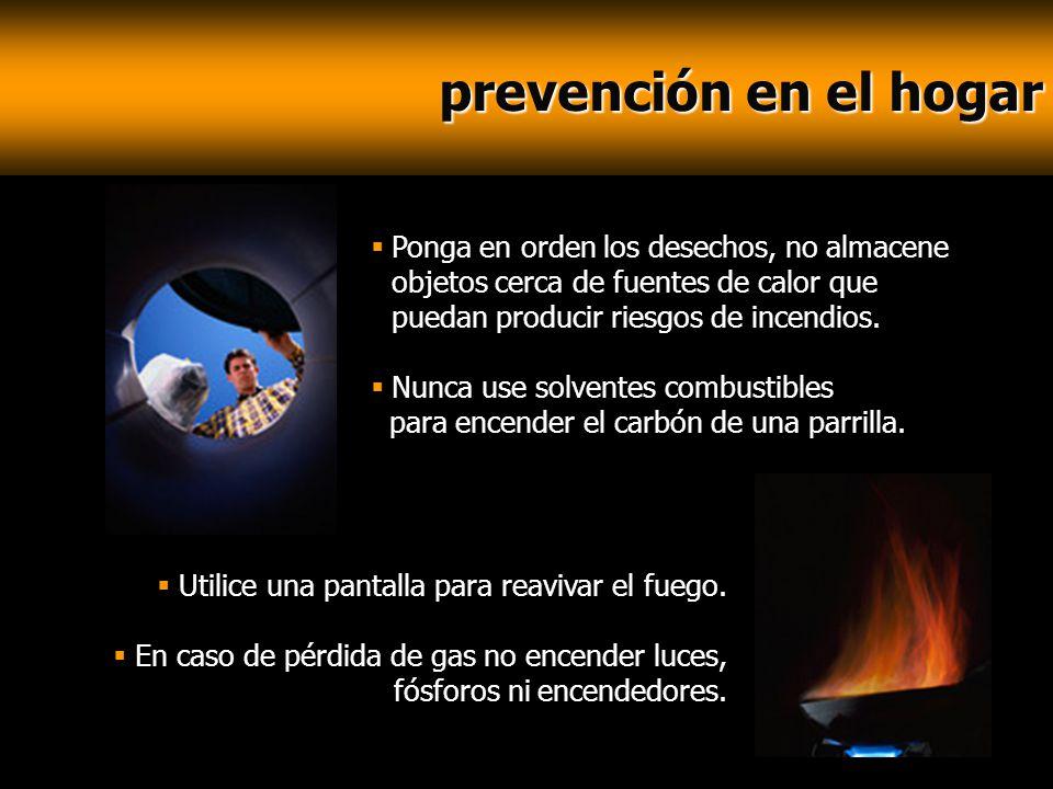prevención en el hogar Ponga en orden los desechos, no almacene objetos cerca de fuentes de calor que puedan producir riesgos de incendios.