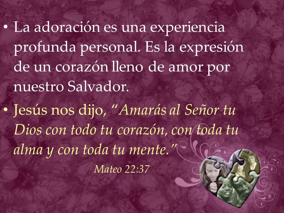 La adoración es una experiencia profunda personal
