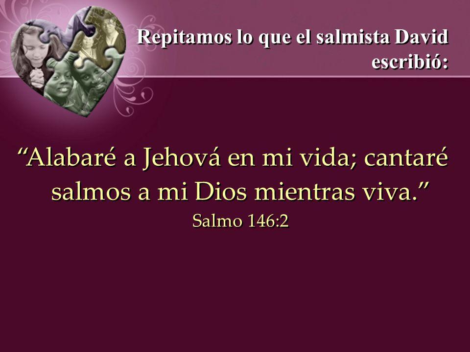Repitamos lo que el salmista David escribió: