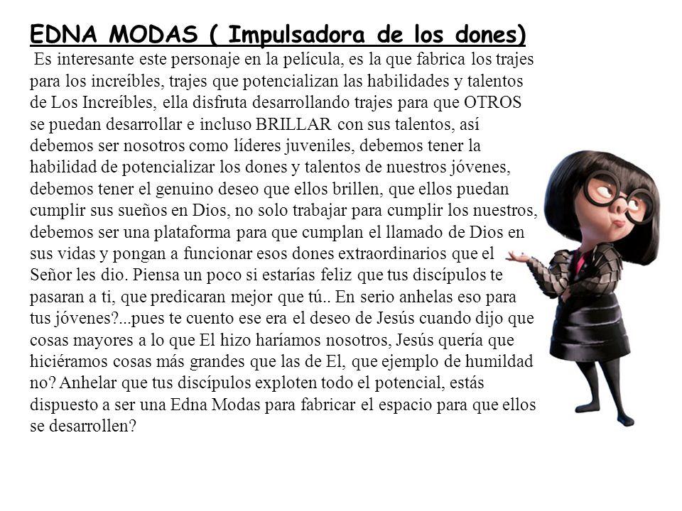 EDNA MODAS ( Impulsadora de los dones)