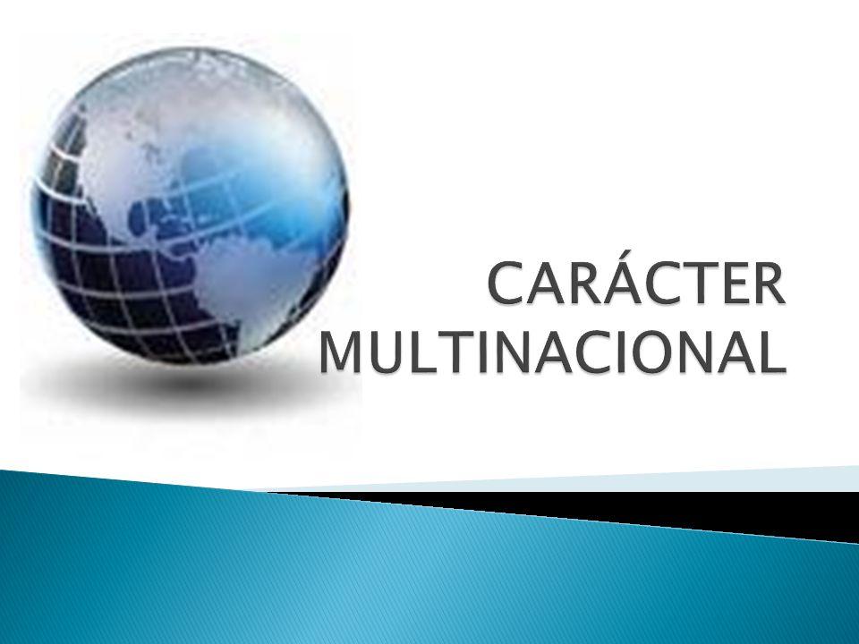 CARÁCTER MULTINACIONAL