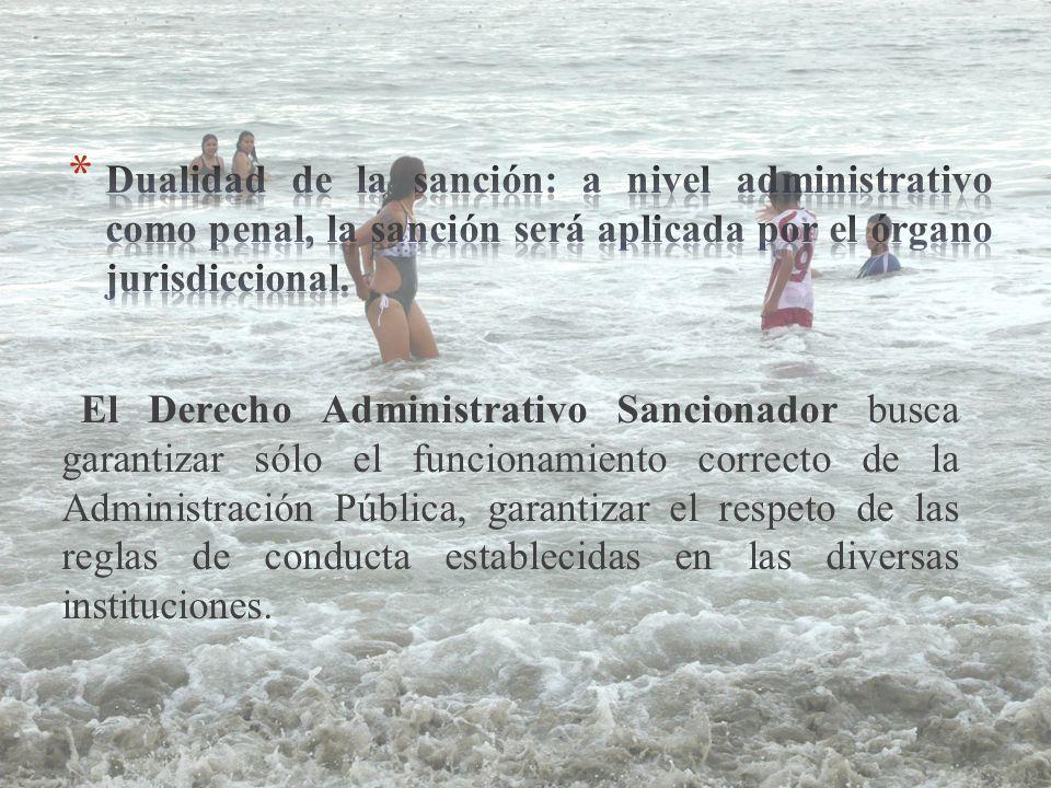 Dualidad de la sanción: a nivel administrativo como penal, la sanción será aplicada por el órgano jurisdiccional.