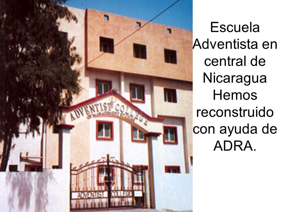 Escuela Adventista en central de Nicaragua Hemos reconstruido con ayuda de ADRA.