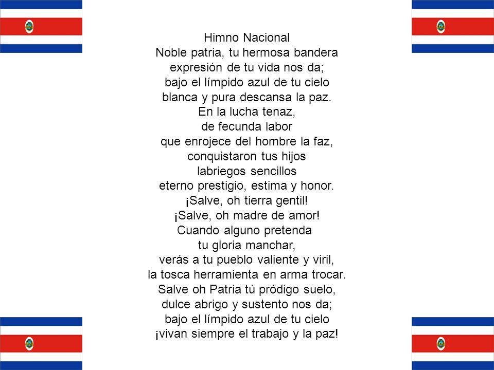 Himno Nacional Noble patria, tu hermosa bandera expresión de tu vida nos da; bajo el límpido azul de tu cielo blanca y pura descansa la paz.