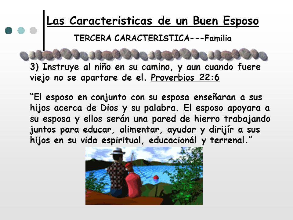 Las Caracteristicas de un Buen Esposo TERCERA CARACTERISTICA---Familia