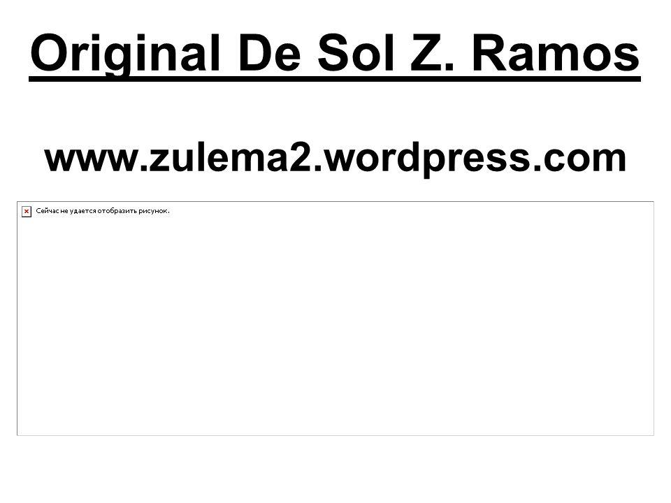 Original De Sol Z. Ramos www.zulema2.wordpress.com