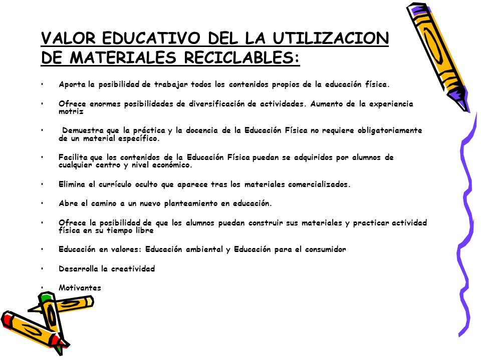 VALOR EDUCATIVO DEL LA UTILIZACION DE MATERIALES RECICLABLES: