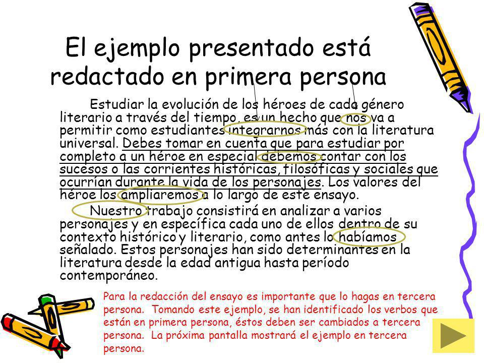 El ejemplo presentado está redactado en primera persona
