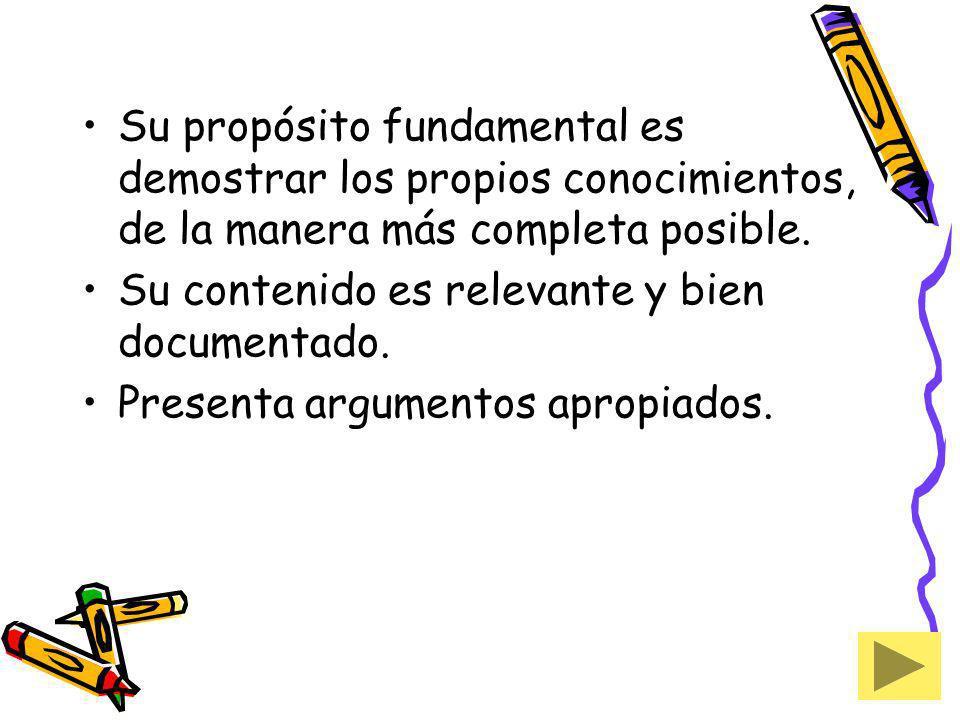Su propósito fundamental es demostrar los propios conocimientos, de la manera más completa posible.