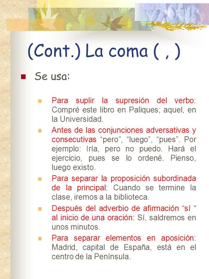 (Cont.) La coma ( , ) Se usa: