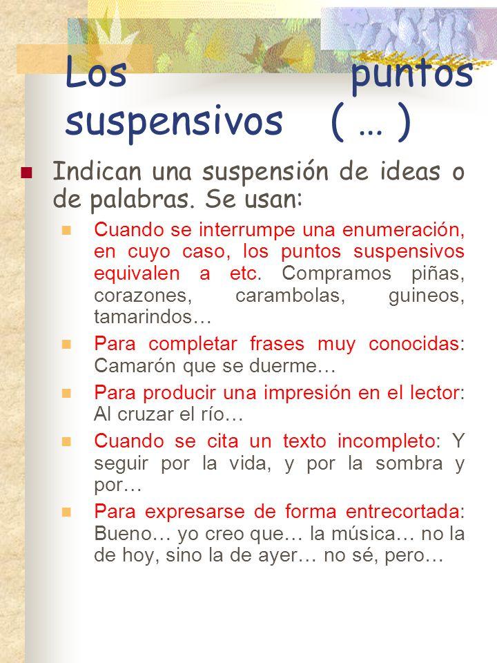 Los puntos suspensivos ( … )