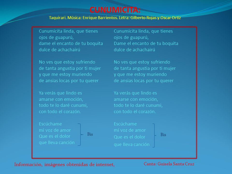 CUNUMICITA: Taquirari. Música: Enrique Barrientos. Letra: Gilberto Rojas y Oscar Ortiz.