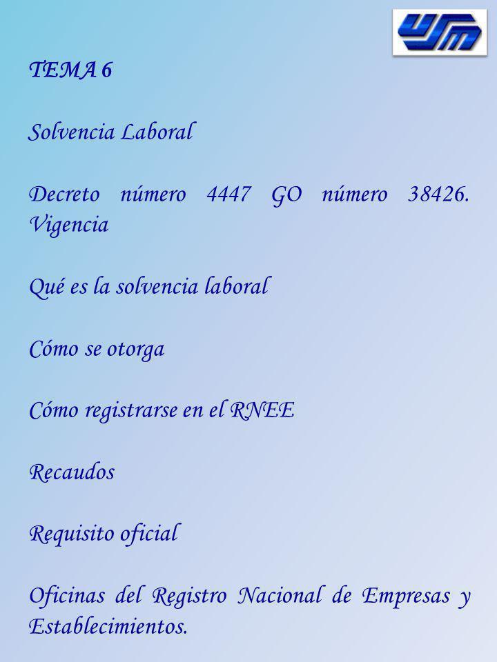 TEMA 6 Solvencia Laboral. Decreto número 4447 GO número 38426. Vigencia. Qué es la solvencia laboral.