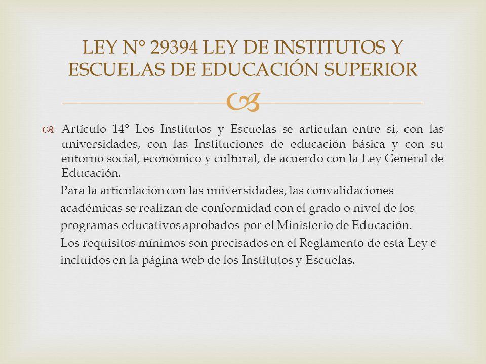 LEY N° 29394 LEY DE INSTITUTOS Y ESCUELAS DE EDUCACIÓN SUPERIOR