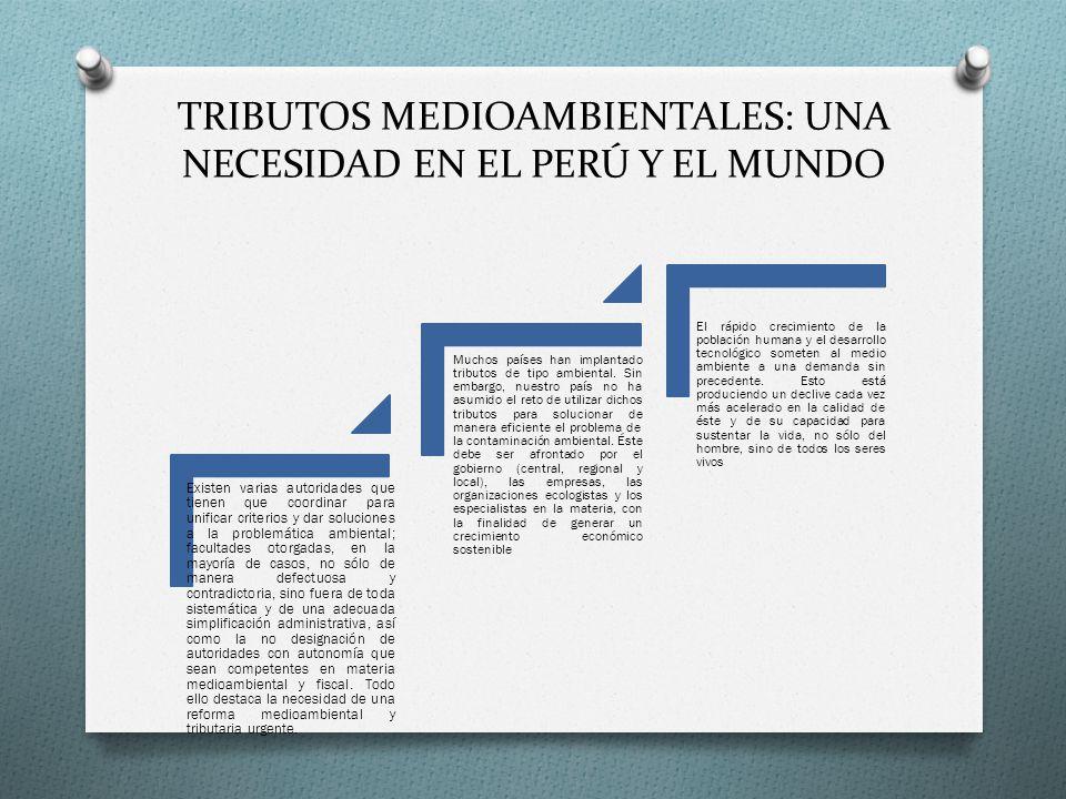 TRIBUTOS MEDIOAMBIENTALES: UNA NECESIDAD EN EL PERÚ Y EL MUNDO