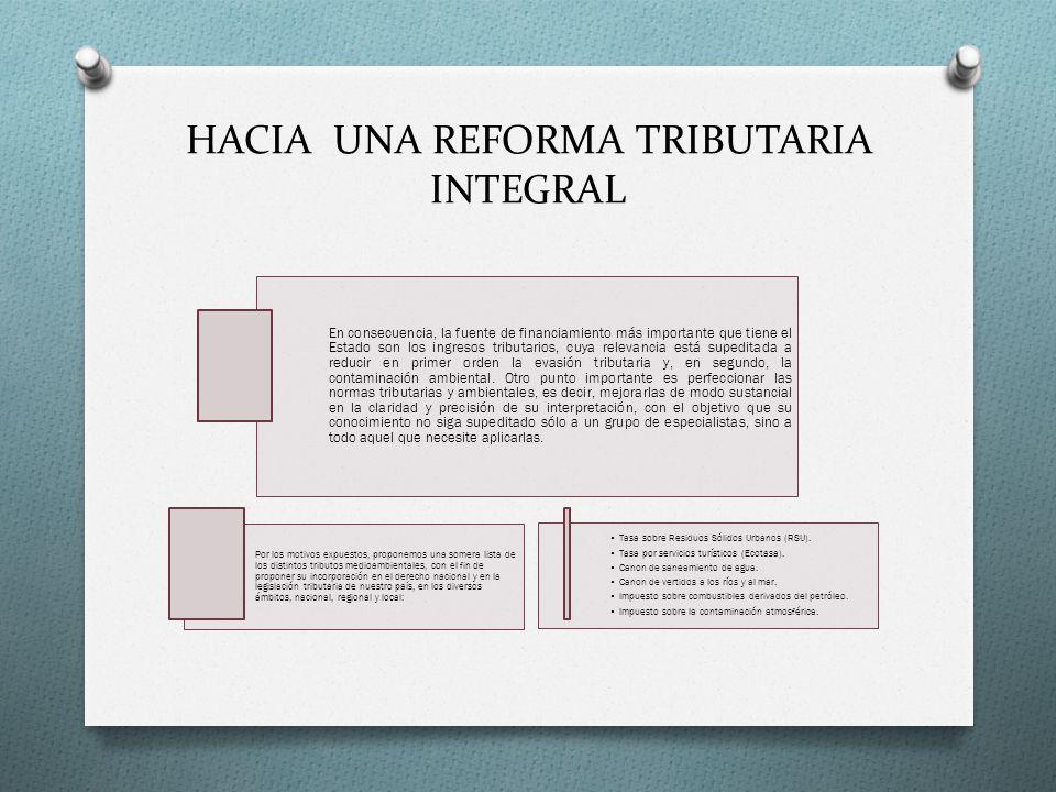 HACIA UNA REFORMA TRIBUTARIA INTEGRAL